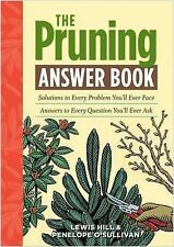 The Pruning Answer Book: Solutions to Every Problem You'll Ever Face; -ExLibrary