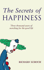 The Secret Of Happiness: Three thousand years of searching for the good life, Ri