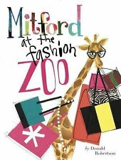 Mitford at the Fashion Zoo by Donald Robertson (2015, Picture Book)