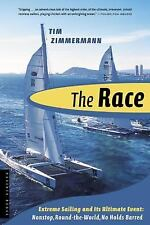 The Race : Extreme Sailing and Its Ultimate Event - Nonstop, Round-the-World,...