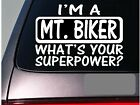 I'm an mt. biker sticker decal *E119* mountain bike helmet bicycle peddle ride