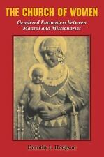 The Church of Women: Gendered Encounters between Maasai and Missionaries