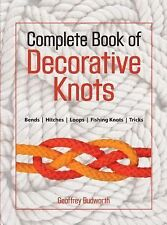 The Complete Book of Decorative Knots by Geoffrey Budworth (1998, Paperback)