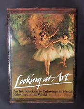 Looking at Art An Introduction to Enjoying the Great Paintings of the World