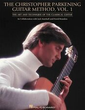 The Christopher Parkening Guitar Method: The Art and Technique of the...