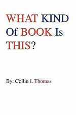 What Kind of Book Is This? by Collin I. Thomas (2009, Paperback)