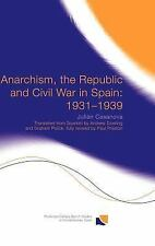 Anarchism, the Republic and Civil War in Spain: 1931-1939 (Routledge/Canada