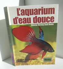L'aquarium d'eau douce.George Hervey / Jack Hems. Bordas  c6