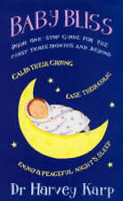 Baby Bliss: Your One-stop Guide for the First Three Months and Beyond, By Harvey