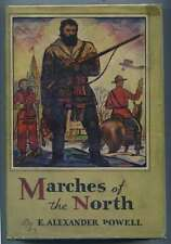 Marches of the North From Cape Breton to the Klondike E. Alexander Powell 1st