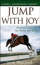 Jump With Joy: Positive Coaching for Horse and Rider-ExLibrary