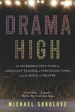 Drama High: The Incredible True Story of a Brilliant Teacher, a Struggling Town,