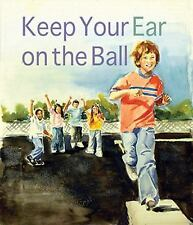 Keep Your Ear on the Ball by Genevieve Petrillo (2010, Paperback)