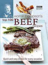 Antony Worrall Thompson Antony Worrall Thompson's Top 100 Beef Recipes Very Good