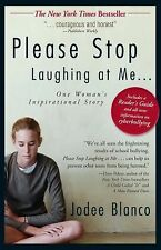 Please Stop Laughing at Me: One Woman's Inspirational True Story, Jodee Blanco,