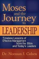 Moses & Journey to Leadership: Timeless Lessons of Effective Management from the