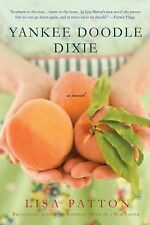 Yankee Doodle Dixie : A Novel by Lisa Patton (2012, Paperback)