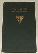ONE WISH & other POEMS OF LOVE AND LIFE 1915 hc SARA BEAUMONT KENNEDY poetry