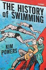 The History of Swimming : A Memoir by Kim Powers (2006, Hardcover)