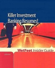 Killer Investment Banking Resumes! (Wetfeet Insider Guides)-ExLibrary