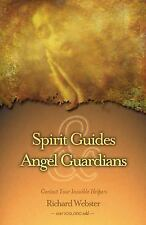 Spirit Guides and Angel Guardians : Contact Your Invisible Helpers by Richard...