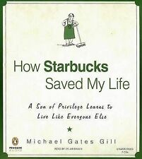 HOW STARBUCKS SAVED MY LIFE Michael Gates Gill - 7 CD Audio Talking Book