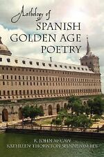 Anthology of Spanish Golden Age Poetry (2007, Paperback)