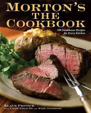 Morton's The Cookbook: 100 Steakhouse Recipes for Every Kitchen NEW