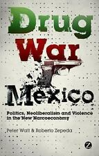 Drug War Mexico: Politics, Neoliberalism and Violence in the New Narcoeconomy, Z