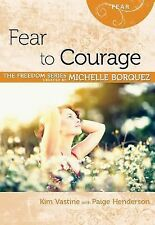 Fear to Courage Minibook [Freedom Series] Freedom Rose Publishing))