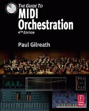 The Guide to MIDI Orchestration 4e by Paul Gilreath (2010, Hardcover)