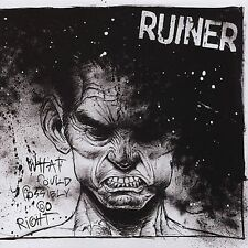 Ruiner What Could Possibly Go Right CD