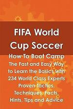 FIFA World Cup Soccer How to Boot Camp : The Fast and Easy Way to Learn the...