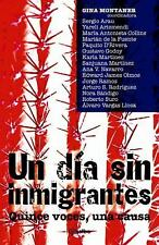 UN DÍA SIN INMIGRANES, 15 VOCES Y UNA CAUSA, Gina Montaner, Good Condition, Book