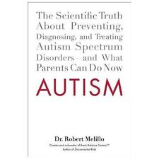 Autism: The Scientific Truth About Preventing, Diagnosing, and Treating Autism S