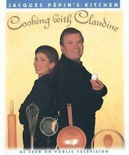 Jacques Pepin's Kitchen : Cooking with Claudine by Jacques Pepin (1996, Hardcove