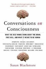 Conversations on Consciousness : What the Best Minds Think about the Brain,...