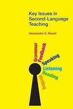 Key Issues in Second Language Teaching by Alessandro G. Benati (2013, Paperback)