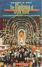 The Madonna of 115th Street: Faith and Community in Italian Harlem, Second Editi
