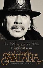 El Tono Universal : Mi Historia en la Luz by Carlos Santana (2015, Paperback)