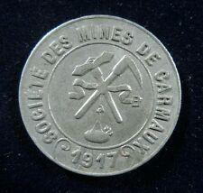 JETON 5c SOCIETE DES  MINES DE CARMAUX 1917 (tarn) en zinc