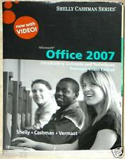 SHELLY CASHMAN SERIES ~ MICROSOFT OFFICE 2007 ~ W/ VIDEO ~ CONCEPTS & TECHNIQUES