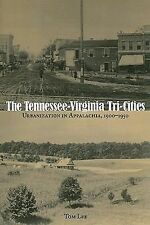 The Tennessee-Virginia Tri-Cities: Urbanization in Appalachia, 1900–1950