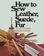 How to Sew Leather, Suede, Fur by Margaret B. Krohn and Phyllis W. Schwebke