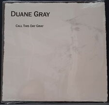 DUANE GRAY - CALL THIS DAY GRAY SEALED WITH LTD ED. ART WORK PRINT/SIGNED RARE!
