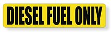 DIESEL FUEL ONLY Vinyl Decal | Stickers | Door Labels Truck 4x4 Ford Dodge Fuel