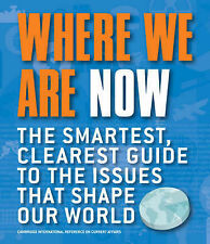 Where We are Now: The Smartest, Clearest Guide to the Issues That Shape the Worl