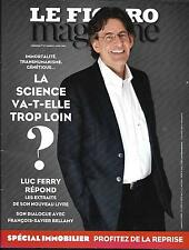 LE FIGARO MAGAZINE N°22283 01/04/2016 2016 LUC FERRY/ LA SCIENCE / IMMOBILIER