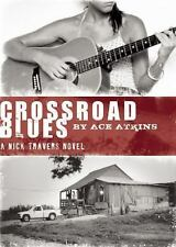 Crossroad Blues (Nick Travers Series), Atkins, Ace, Good Book