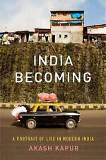 India Becoming: A Portrait of Life in Modern India - VeryGood - Kapur, Akash - H